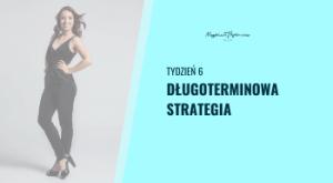 Tydzień 6 - długoterminowa strategia